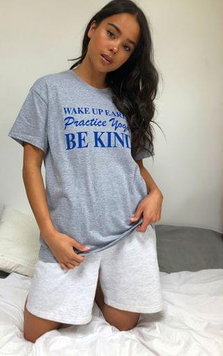 WOMEN Grey Wake Up Early, Be Kind, Do Yoga T Shirt